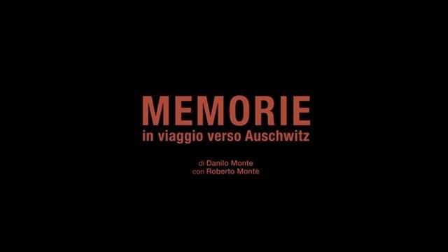 """""""Memorie – In viaggio verso Auschwitz"""" di Danilo Monte"""